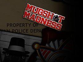 Mugshot-Madness
