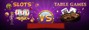 Slots or Table games: who will win?