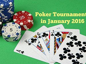 First Poker Tournaments of 2016 Start Between January 4 and 10