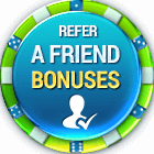 Refer a Friend-Bonuses
