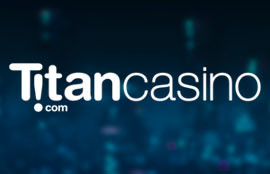 Titan Casino – Make Sure You Play with the Best Bonuses